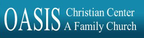 Oasis Christian Center- A Family Church